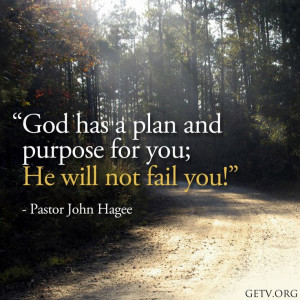 God has a plan and purpose for you