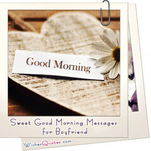 Sweet Good Morning Messages for Boyfriend - Wishes Quotes