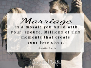 ... your spouse. Millions of tiny moments that create your love story