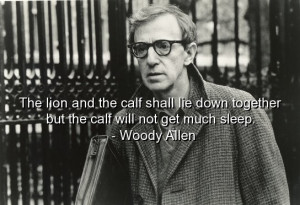 Woody allen, quotes, sayings, meaningful, deep, wise, best