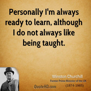 Personally I'm always ready to learn, although I do not always like ...