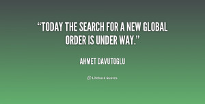 quote Ahmet Davutoglu today the search for a new global 154611 png