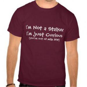 Not a Stalker....