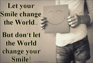 The world change your smile