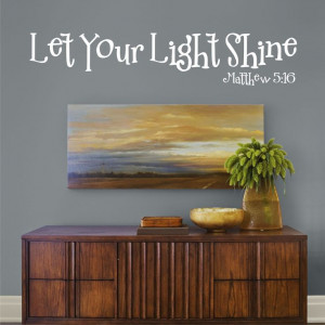 shine quotes let your light shine let your light shine let your light ...