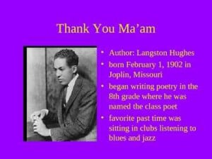Author Langston Hughes...