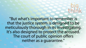 ... accused. The court of public opinion offers neither as a guarantee