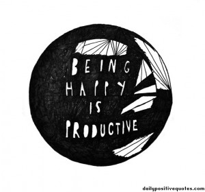 Being happy is productive