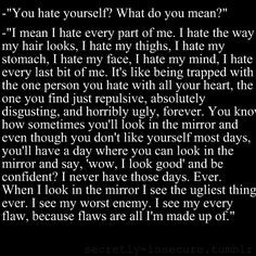 Sad Quotes About Hating Yourself Why do you hate yourself?