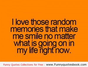 Love the Random Memories with You - Funny Quotes