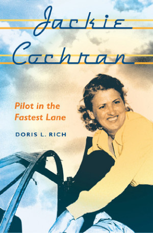 Jackie Cochran: Pilot in the Fastest Lane