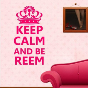 Home » Quotes » Keep Calm & Be Reem