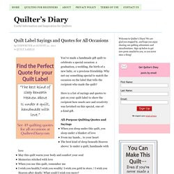 Quilt label sayings and quotes