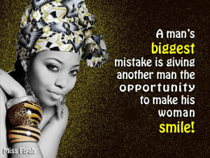 man's biggest mistake is giving another man the opportunity to ...