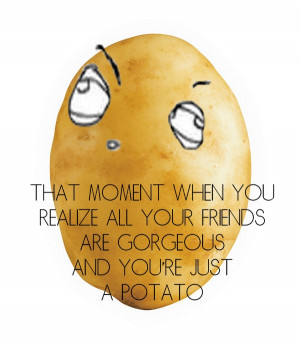 Related Pictures funny potatoes quote sentence inspiring picture favim