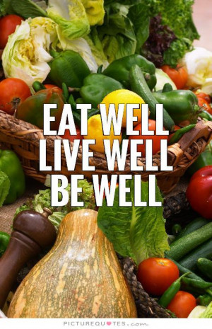 ... Quotes Healthy Eating Quotes Healthy Living Quotes Healthy Food Quotes