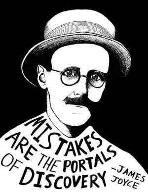 Love Ireland loves James Joyce Mistakes are the portals of discovery
