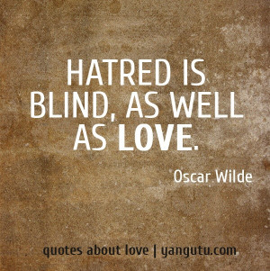 Hatred quotes, deep, wise, sayings, oscar wilde
