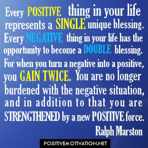 Every positive thing in your life represents a single unique blessing ...