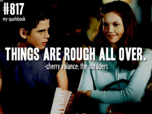 Cherry valance;The Outsiders. Love this book!