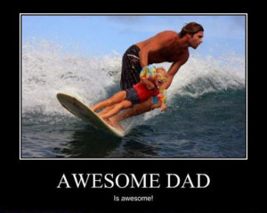 Awesome Dad Is Awesome!