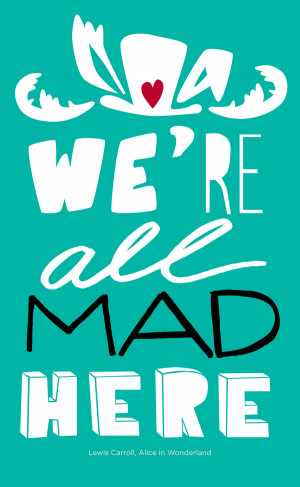 Hand type posters of Alice in Wonderland quotes