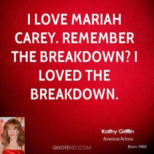 love Mariah Carey. Remember the breakdown? I loved the breakdown.