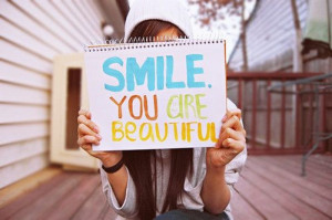 Smile You are Beautiful ~ Inspirational Quote