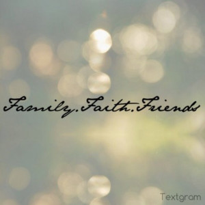 Faith Family Friends Quotes