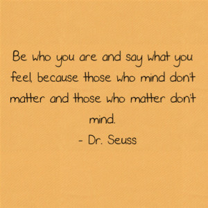 ... those who mind don't matter, and those who matter don't mind