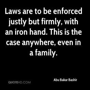abu-bakar-bashir-abu-bakar-bashir-laws-are-to-be-enforced-justly-but ...