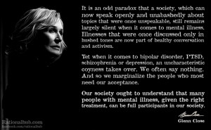 Mental Illness Stigma Quotes Glenn close on stigma of