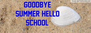Goodbye Summer Hello School Profile Facebook Covers