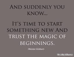 Because i know your funny quotes. Sayings About Starting Something New ...