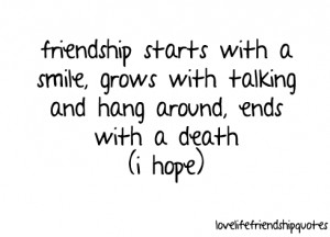 ... With A Smile Grows With Talking And Hang Around - Friendship Quote
