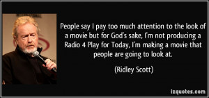 More Ridley Scott Quotes
