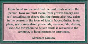 person. Now we must learn, from growth theory and self-actualization ...