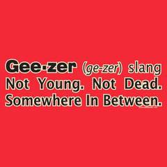 Definition of Geezer - Over the Hill T-Shirt From T-Shirt-Giant.com