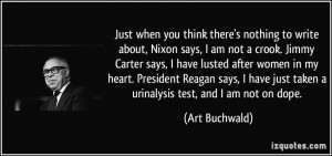Just when you think there's nothing to write about, Nixon says, I am ...