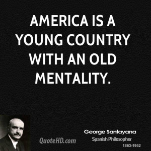 America is a young country with an old mentality.