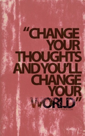 Change your thoughts and you'll change your world. #quotes