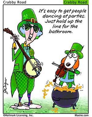 Do you have some Irish jokes you would like to share with everyone ...