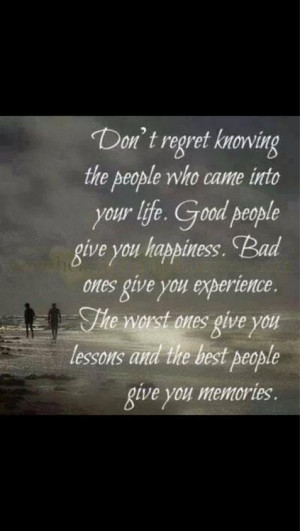 Don't regret the people you meet...