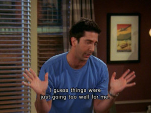 Obvious Signs You're The Ross Geller Of Your Friends