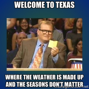 ... WHERE THE WEATHER IS MADE UP AND THE SEASONS DON'T MATTER | drew carey