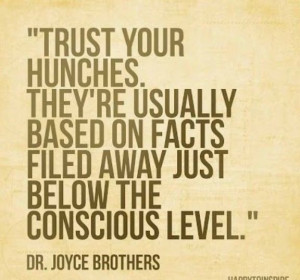 Dr. Joyce Brothers quote #hunches
