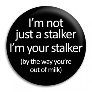 Home I'm Not Just A Stalker Button Badge