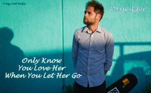 Let Her go Passenger Quotes Let Her go