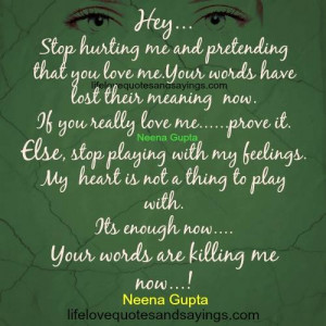 hey stop hurting me and pretending that you love me your words have ...