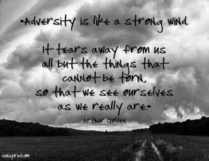 Adversity quotes, best, deep, sayings, tears